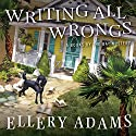 Writing All Wrongs: Books by the Bay Mystery Series, Book 7 Audiobook by Ellery Adams Narrated by Karen White