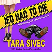 Jed Had to Die | [Tara Sivec]