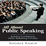 All About Public Speaking: Building Confidence When Speaking in Public | Naomie Ramir