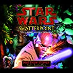 Star Wars: Shatterpoint: A Clone Wars Novel | Matthew Stover