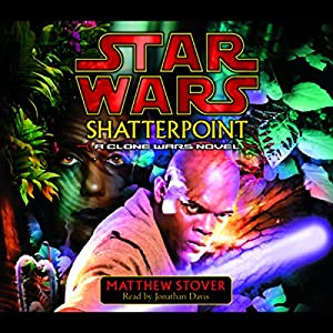 Star Wars: Shatterpoint: A Clone Wars Novel Audiobook