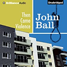 Then Came Violence: Virgil Tibbs, Book 6 (       UNABRIDGED) by John Ball Narrated by Dion Graham