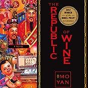 The Republic of Wine   [Mo Yan, Howard Goldblatt]