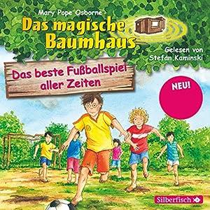 Das beste Fußballspiel aller Zeiten (Das magische Baumhaus 50) Hörbuch