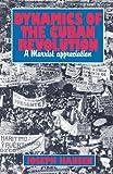 Dynamics of the Cuban Revolution: A Marxist Appreciation