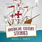 American History Stories: 200 Elementary Stories of American History Hörbuch von Mara L. Pratt Gesprochen von: Jim Hodges