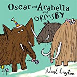 Oscar and Arabella and Ormsby (0340884541) by Layton, Neal