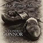 The Roman House | Alexandra Connor