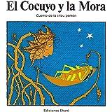 El cocuyo y la mora/ Cuento de la tribu pemon: Cuento De LA Tribu Pemon (Coleccion Narraciones Indigenas) (Spanish Edition)
