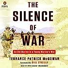 The Silence of War: An Old Marine in a Young Marine's War Hörbuch von Terry McGowan, Bill O'Reilly - foreword Gesprochen von: Pete Larkin