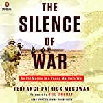 The Silence of War: An Old Marine in a Young Marine's War | Terry McGowan,Bill O'Reilly - foreword