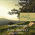 The Hidden Heart: Heart's True Desire, Book 2 (       UNABRIDGED) by Jane Orcutt Narrated by Kris Faulkner