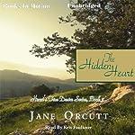 The Hidden Heart: Heart's True Desire, Book 2 | Jane Orcutt
