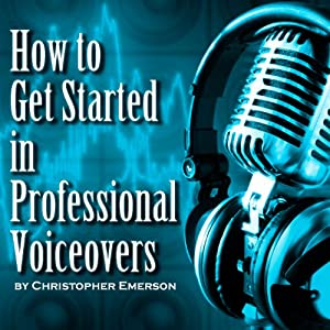 How to Get Started in Professional Voiceover Audiobook