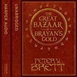 Great Bazaar and Brayan's Gold | Peter V. Brett