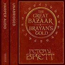 Great Bazaar and Brayan's Gold (       UNABRIDGED) by Peter V. Brett Narrated by Colin Mace