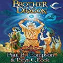 Brother of the Dragon: Dragonlance: Barbarians, Book 2 Audiobook by Paul B. Thompson, Tonya C. Cook Narrated by Alan Robertson