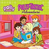 Pollytastic Adventure (Polly Pocket)