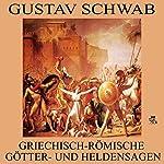 Griechisch-Römische Götter- und Heldensagen | Gustav Schwab