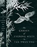 Tan Twan Eng The Garden of Evening Mists