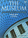Rupert Smith The Museum: Behind the Scenes at the British Museum