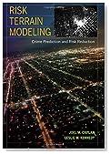 Risk Terrain Modeling: Crime Prediction and Risk Reduction