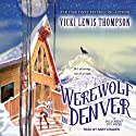 Werewolf in Denver: A Wild about You Novel, Book 4