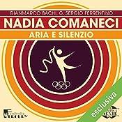 Nadia Comaneci: Aria e silenzio (Olimpicamente) | Gianmarco Bachi, G. Sergio Ferrentino