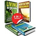 Yoga, Meditation and Living in the Now 4 in 1 Box Set!: Book 1: Yoga For Beginners + Book 2: Book 2 - Yoga for Weight Loss + Book 3: Living In The Now ... Meditation For Beginners (English Edition)