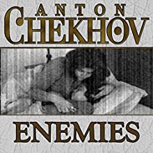 Enemies (       UNABRIDGED) by Anton Chekhov Narrated by Dave Courvoisier