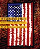 img - for By Bruce Miroff - The Democratic Debate: An Introduction to American Politics (4th Edition) (12.10.2005) book / textbook / text book