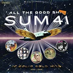 Sum 41 – All the Good Shit: 14 Solid Gold Hits, 2001-2008