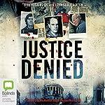 Justice Denied   Bill Hosking,John Suter Linton