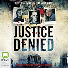 Justice Denied Audiobook by Bill Hosking, John Suter Linton Narrated by Robert Meldrum
