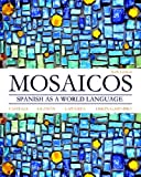 img - for Mosaicos: Spanish as a World Language (6th Edition) - Standalone book book / textbook / text book