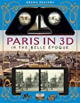 Paris in 3D in the Belle �poque: A Bo...