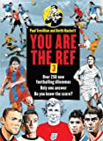 You are the Ref: Bk. 3: Over 250 New Footballing Dilemmas. Only One Answer. Do You Know the Score?