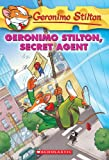 Geronimo Stilton Geronimo Stilton, Secret Agent (Geronimo Stilton (Numbered))