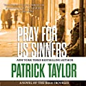 Pray for Us Sinners Audiobook by Patrick Taylor Narrated by John Keating