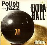 Extra Ball - Birthday - Polskie Nagrania Muza - SX 1414