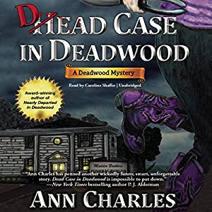 Dead Case in Deadwood: Deadwood Mystery, Book 3 | [Ann Charles]