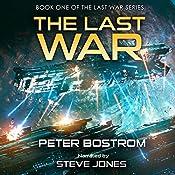 The Last War: The Last War Series, Book 1 | Peter Bostrom