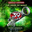 The Dead of Night: The 39 Clues: Cahills vs. Vespers Book 3 Audiobook by Peter Lerangis Narrated by David Pittu