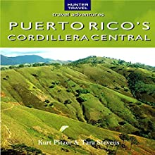Puerto Rico's Cordillera Central: Travel Adventures (       UNABRIDGED) by Kurt Pitzer, Tara Stevens Narrated by JJ Bower