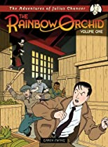 The Adventures of Julius Chancer: The Rainbow Orchid v.1