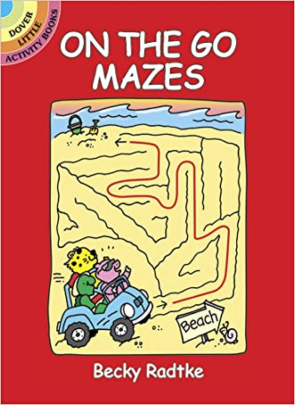 On the Go Mazes (Dover Little Activity Books) written by Becky Radtke
