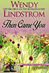 Then Came You: A Sweet Historical Rom...