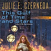 This Gulf of Time and Stars: Reunification, Book 1 | Julie E. Czerneda