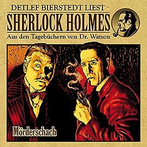 Mörderschach (Sherlock Holmes: Aus den Tagebüchern von Dr. Watson) Hörbuch