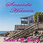 Seaside Haven: Seaside, Book 1 | Sandra W. Burch